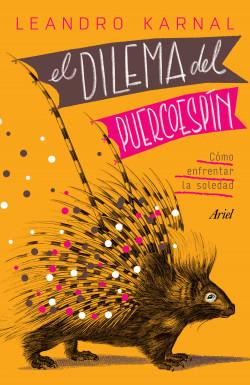 El dilema del puercoespín (Edición mexicana)