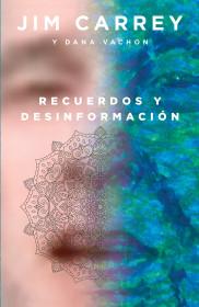 Recuerdos y desinformación (Edición mexicana)